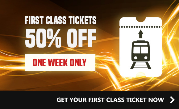 FIRST CLASS TICKETS - HALF PRICE